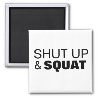 Shut up and squat workout motivation 2 inch square magnet