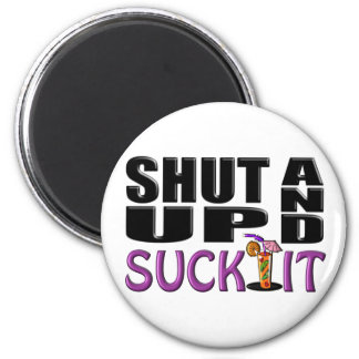 SHUT UP AND SUCK IT (Drink) Magnet
