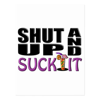 SHUT UP AND SUCK IT (Drink) Post Cards