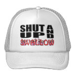 SHUT UP AND SWALLOW HAT