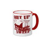 Shut Up And Sweep Mug
