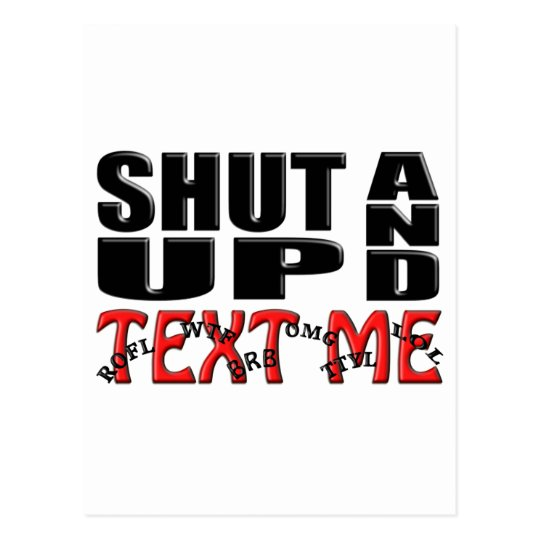 SHUT UP AND TEXT ME POSTCARD