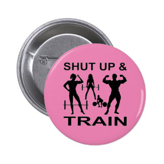 Shut Up And Train Bodybuilding Strength Training 2 Inch Round Button