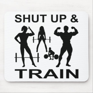 Shut Up And Train Bodybuilding Strength Training Mouse Pad