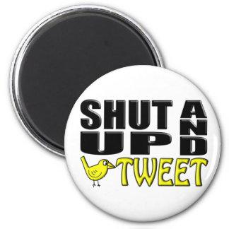 SHUT UP AND TWEET (Birdie) 2 Inch Round Magnet