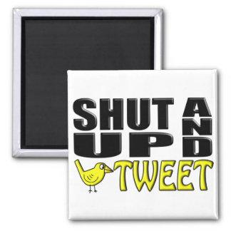 SHUT UP AND TWEET (Birdie) 2 Inch Square Magnet