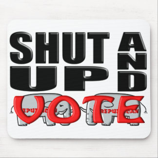 SHUT UP AND VOTE (Republican) Mouse Pad