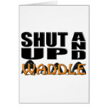 SHUT UP AND WADDLE (Penguins) Greeting Cards