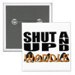 SHUT UP AND WADDLE (Penguins) Pin