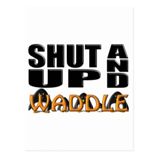 SHUT UP AND WADDLE (Penguins) Postcard