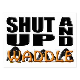 SHUT UP AND WADDLE (Penguins) Postcard