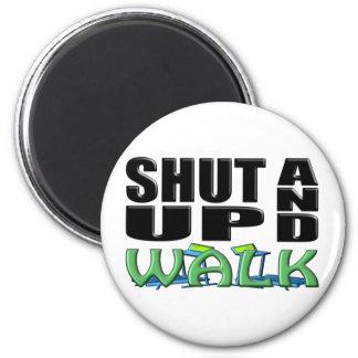 SHUT UP AND WALK (Treadmill) Magnet