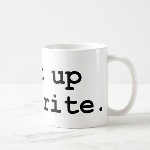 Shut up and write classic white coffee mug