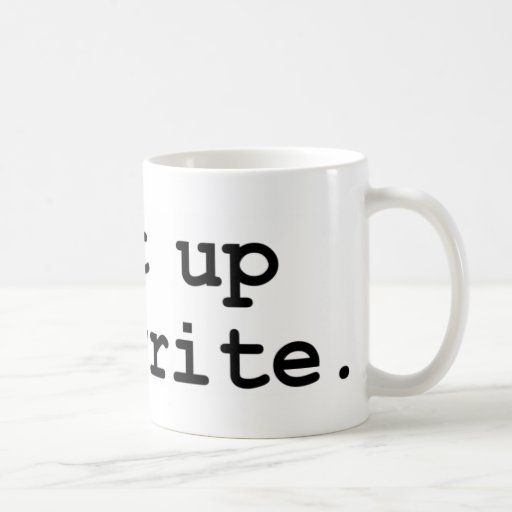 Shut up and write coffee mugs