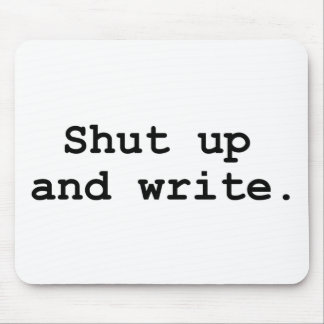 Shut up and write mouse pad