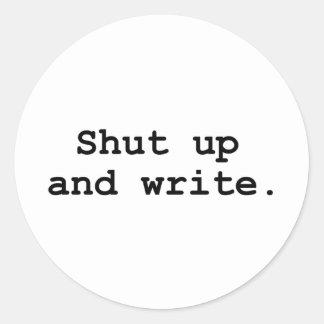 Shut up and write round sticker