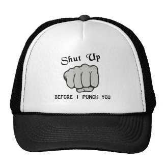 Shut Up Before i Punch  You Trucker Hat