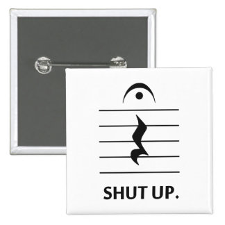 Shut Up by Music Notation Button