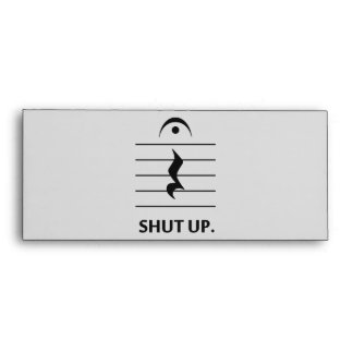 Shut Up by Music Notation Envelope