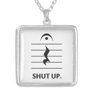 Shut Up by Music Notation Pendant