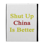 Shut Up China Is Better iPad Folio Case