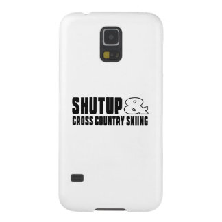Shut up & CROSS COUNTRY SKIING Galaxy S5 Cases