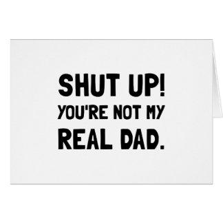 Shut Up Dad Card