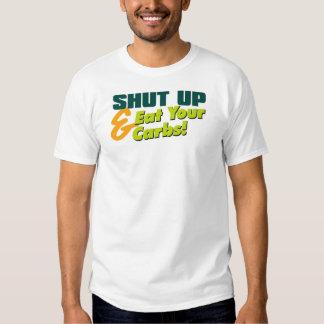 Shut Up & Eat Your Carbs T Shirt