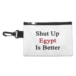 Shut Up Egypt Is Better Accessories Bag
