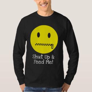 Shut Up & Feed Me! Tshirt