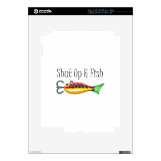 SHUT UP & FISH SKINS FOR THE iPad 2