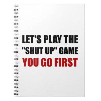 Shut Up Game Notebook