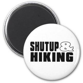 Shut up & HIKING 2 Inch Round Magnet