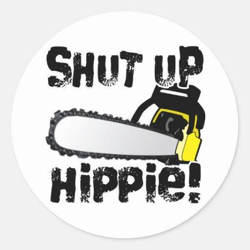 Shut Up Hippie! Classic Round Sticker
