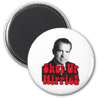 Shut Up Hippie -- Richard Nixon 2 Inch Round Magnet