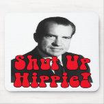 Shut Up Hippie -- Richard Nixon Mouse Pad