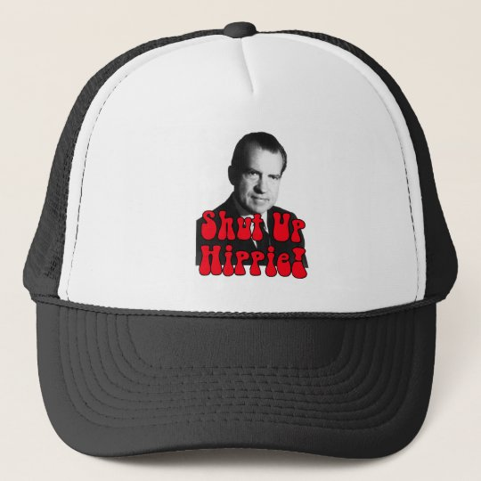 Shut Up Hippie -- Richard Nixon Trucker Hat