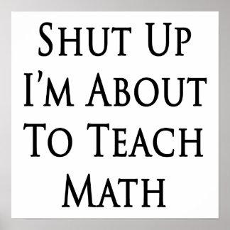 Shut Up I'm About To Teach Math Poster