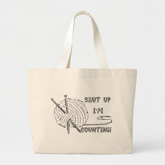 Shut Up I'm Counting Large Tote Bag
