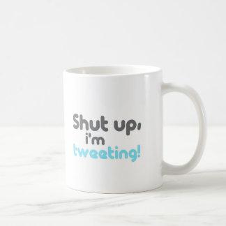 shut up im tweeting coffee mug