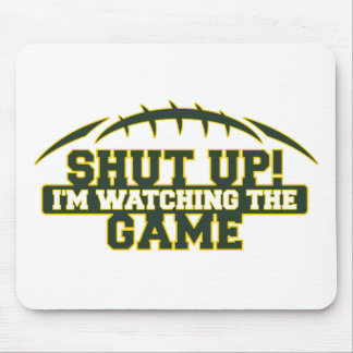 SHUT UP! I'm Watching The Game Green And Gold Foot Mouse Pad