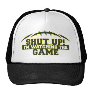 SHUT UP! I'm Watching The Game Green And Gold Foot Trucker Hat