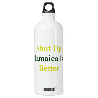 Shut Up Jamaica Is Better SIGG Traveler 1.0L Water Bottle
