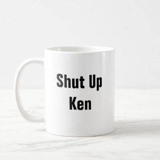 Shut Up Ken Coffee Mug