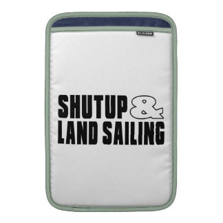 Shut up & LAND SAILING MacBook Sleeves