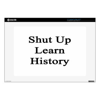 "Shut Up Learn History 15"" Laptop Decal"