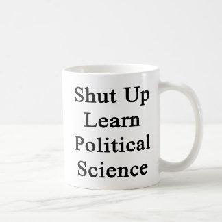 Shut Up Learn Political Science Coffee Mug