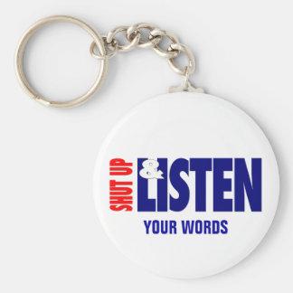 Shut Up & Listen Keychain