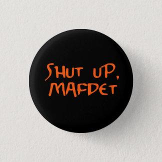 """Shut Up, Mafdet"" Button"