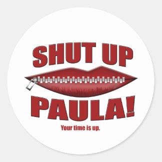 Shut Up Paula Classic Round Sticker